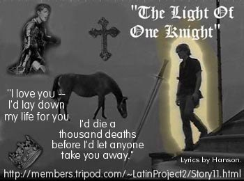 + *The Light Of One Knight* ~ GRAPHIC by ID42Alien@aol.com +